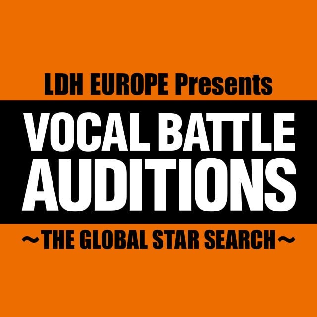 LDH EUROPE Presents VOCAL VATTLE AUDITIONS -THE GLOBAL STAR SEARCH-