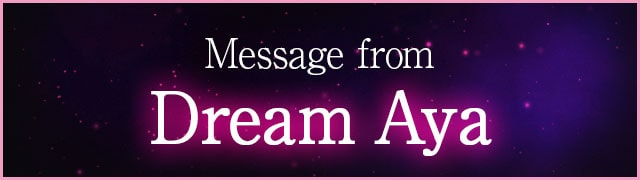 Message from DREAM AYA
